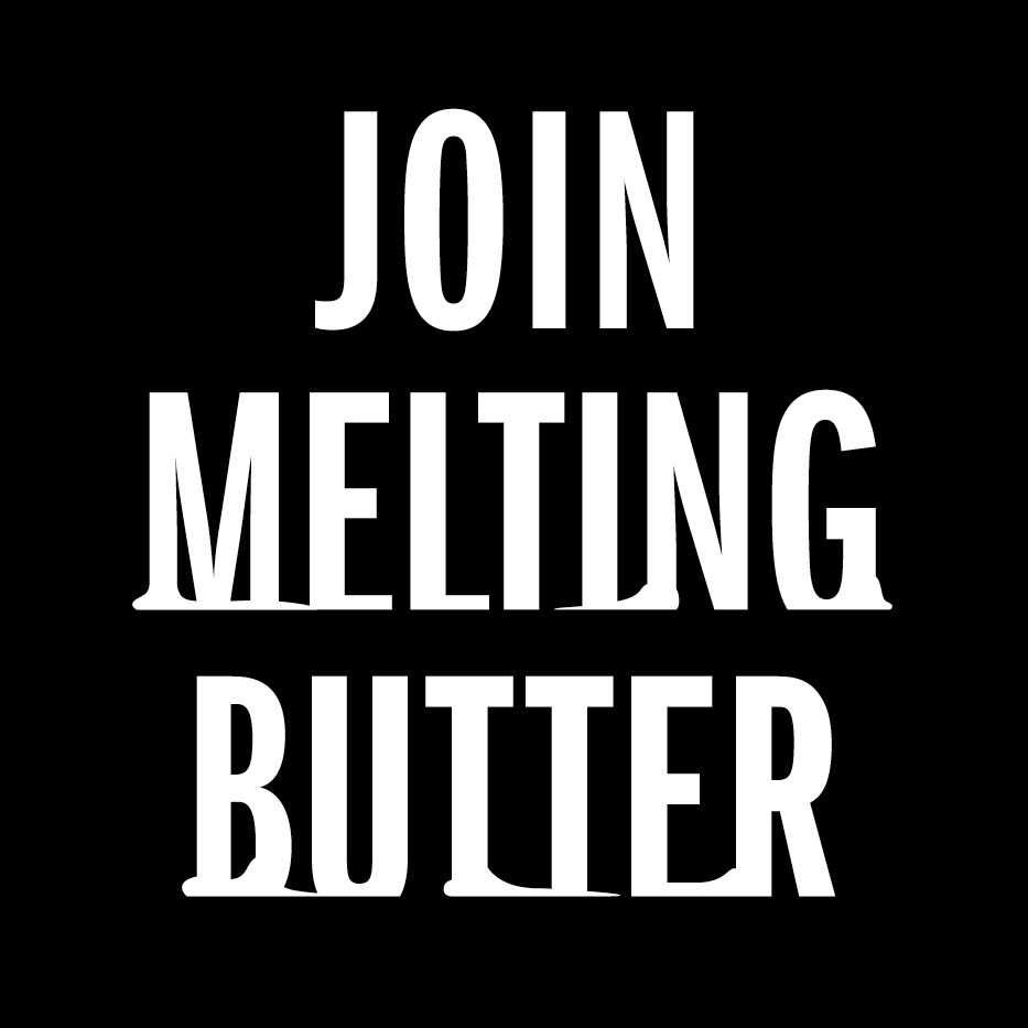 Join Melting Butter